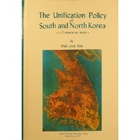 The Unification Policy Of South And North Korea. A Comparative Study.