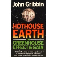 Hothouse Earth. The Greenhouse Effect And Gaia