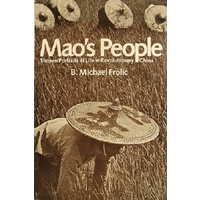 Mao's People. Sixteen Portraits Of Life In Revolutionary China