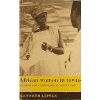 African Women In Towns. An Aspect Of Africa's Social Revolution