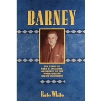 Barney.The Story Of Rees D.Williams