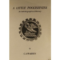 A Little Foolishness. An Autobiographical History