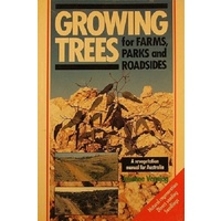 Growing Trees For Farms, Parks And Roadsides. A Revegetation  Manual
