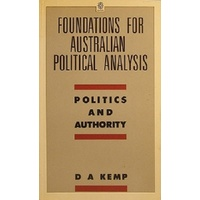 Foundations For Australian Political Analysis. Politics And Authority