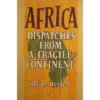 Africa. Dispatches From A Fragile Continent