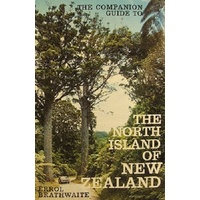 The Companion Guide To The North Island Of New Zealand