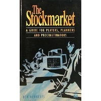 The Stockmarket. A Guide For Players, Planners And Procrastinators