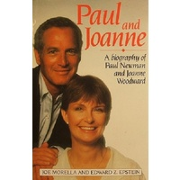 Paul And Joanne. A Biography Of Paul Newman And Joanne Woodward