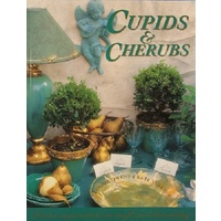 Cupids & Cherubs. Divine Inspirations In Craft And Decorating.
