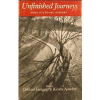 Unfinished Journeys. India File From Canberra