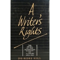 A Writer's Rights. The Story Of The Australian Society Of Authors 1963-1983