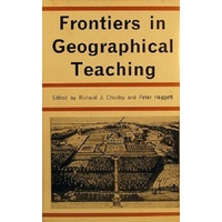 Frontiers In Geographical Teaching. The Madingley Lectures For 1963