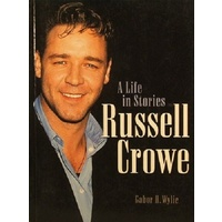 Russell Crowe. A Life In Stories