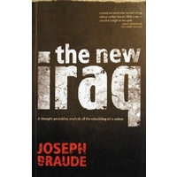 The New Iraq. A Thought Provoking Analysis Of The Rebuiding Of A Nation