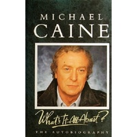 What's It All About. Michael Caine. The Autobiography