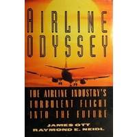 Airline Odyssey. The Airline Industry's Turbulent Flight Into The Future