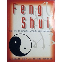 Feng Shui. The Key To Health, Wealth And Harmony