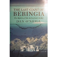 The Last Giant Of Beringia. The Mystery Of The Bering Land Bridge