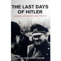 The Last Days Of Hitler. Legend, Evidence And Truth
