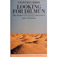 Looking For Dilmun. The Search For A Lost Civilization