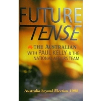 Future Tense. Australia Beyond Election 1998