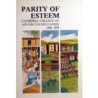 Parity Of Esteem. Canberra College Of Advanced Education 1968-1978