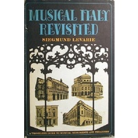 Musical Italy Revisited. A Travellers Guide To Musical Monuments And Treasures.