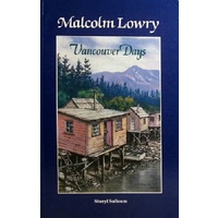 Malcolm Lowry. Vancouver Days