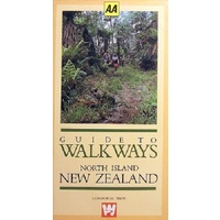 AA Guide to Walkways. North Island, New Zealand
