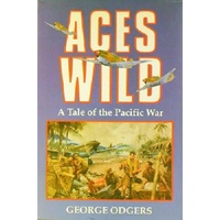 Aces Wild. A Tale Of The Pacific War