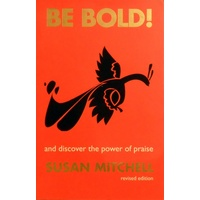 Be Bold And Discover The Power Of Praise