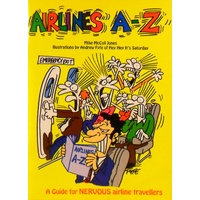 Airlines A - Z. A Guide For Nervouse Airline Travellers