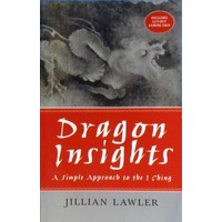 Dragon Insights. A Simple Approach To The I Ching