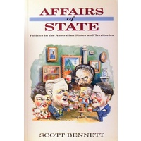 Affairs Of State. Politics In The Australian States And Territories