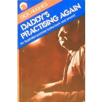 Daddy's Practising Again. An Australian Jazzman Looks Back And Around