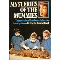 Mysteries Of The Mummies. The Story Of The Manchester University Investigation
