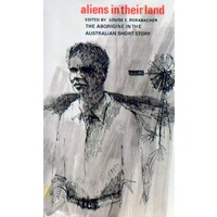 Aliens In Their  Land. The Aborigine In The Australian Short Story