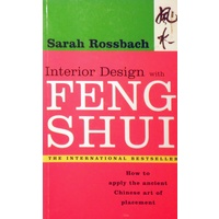 Interior Design With Feng Shui. How To Apply The Ancient Chinese Art Of Placement.