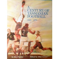 A Century Of Tasmanian Football 1879-1979