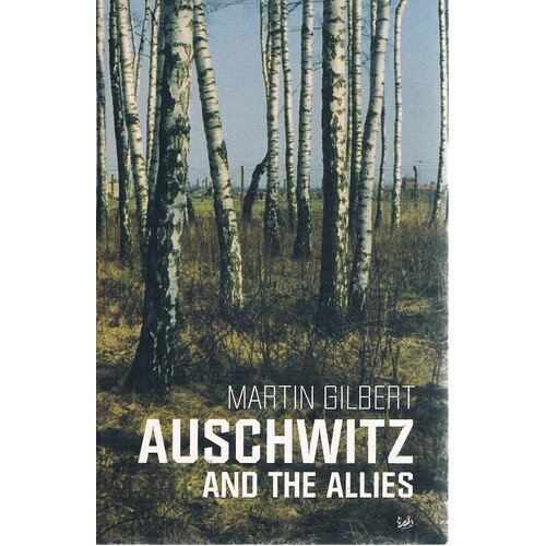 auschwitz along with a allies typically the gilbert thesis