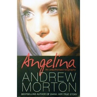 Angelina. An Unauthorised Biography