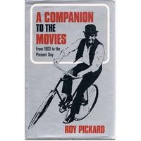 A Companion To The Movies From 1903 To The Present Day