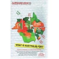 Griffith Review 36. What Is Australia For