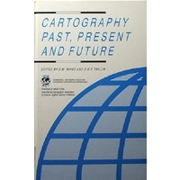 Cartography, Past, Present, and Future. A Festschrift for F.J. Ormeling