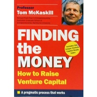 Finding The Money. How To Raise Venture Capital