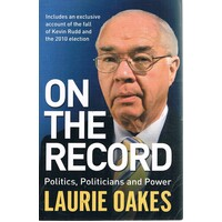On The Record. Politics, Politicians And Power