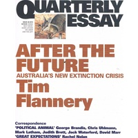 After The Future. Quarterly Essay. Issue 48. 2012