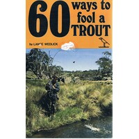 60 Ways To Fool A Trout