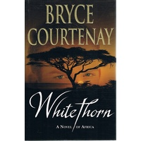 White Thorn. A Novel Of Africa.