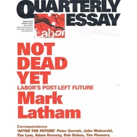 Not Dead Yet. Labor's Post-left Future